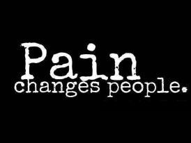 Pain changes people